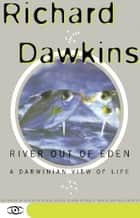 River Out Of Eden ebook by Richard Dawkins