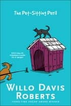 The Pet-Sitting Peril ebook by Willo Davis Roberts
