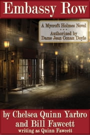 Embassy Row - A Mycroft Holmes Novel ebook by Chelsea Quinn Yarbro,Bill Fawcett