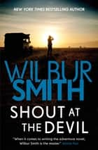 Shout at the Devil ebook by Wilbur Smith