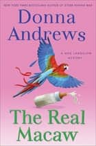 The Real Macaw ebook by Donna Andrews