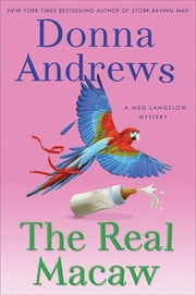 The Real Macaw - A Meg Langslow Mystery ebook by Donna Andrews