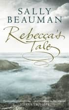Rebecca's Tale ebook by Sally Beauman