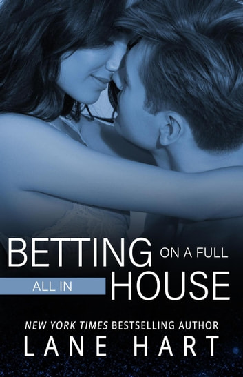 All In: Betting on a Full House - Gambling With Love, #2 ebook by Lane Hart