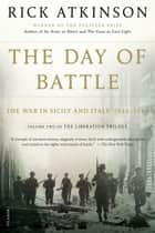 The Day of Battle ebook by Rick Atkinson