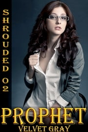 Prophet - Shrouded 02 of 12 ebook by Velvet Gray
