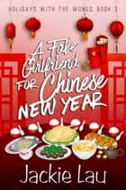 A Fake Girlfriend for Chinese New Year ebook by Jackie Lau