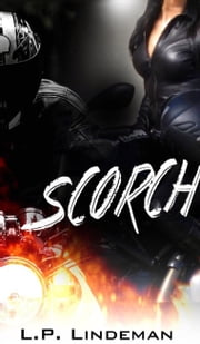 Scorch ebook by L.P. Lindeman,Jessica Bolduc,Marilyn Ortega