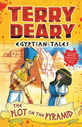 Egyptian Tales: The Plot on the Pyramid ebook by Terry Deary