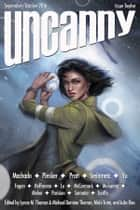 Uncanny Magazine Issue 12 - September/October 2016 ebook by Lynne M. Thomas, Michael Damian Thomas, Carmen Maria Machado,...
