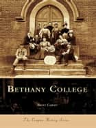 Bethany College ebook by Brent Carney