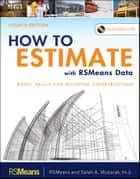 How to Estimate with RSMeans Data ebook by Saleh A. Mubarak,RSMeans
