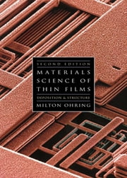 Materials Science of Thin Films ebook by Milton Ohring