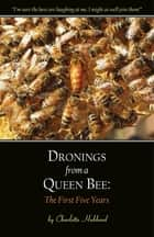 Dronings from a Queen Bee ebook by Charlotte Hubbard