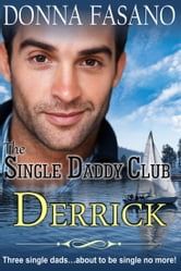 The Single Daddy Club: Derrick, Book 1 ebook by Donna Fasano