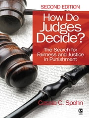 How Do Judges Decide? - The Search for Fairness and Justice in Punishment ebook by Cassia C. Spohn