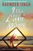 I Too Had a Love Story ebook by Ravinder Singh