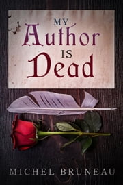 My Author Is Dead ebook by Michel Bruneau