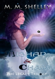 Mishap and Chaos ebook by M.M. Shelley