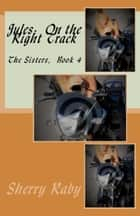 Jules: On the Right Track - The Sisters, #4 ebook by Sherry Raby