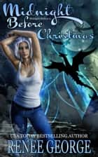 Midnight Before Christmas - Midnight Shifters, #5 ebook by Renee George