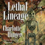 Lethal Lineage audiobook by Charlotte Hinger, Poisoned Pen Press