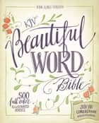 KJV, Beautiful Word Bible, eBook ebook by Zondervan