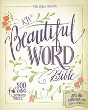 KJV, Beautiful Word Bible, eBook - Join the conversation! #illustratedfaith ebook by Zondervan