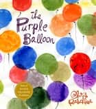 The Purple Balloon ebook by Chris Raschka, Chris Raschka
