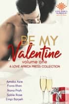 Be My Valentine Anthology ebook by Amaka Azie, Fiona Khan, Nana Prah,...