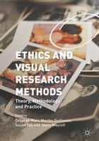 Ethics and Visual Research Methods ebook by Deborah Warr,Marilys Guillemin,Susan Cox,Jenny Waycott