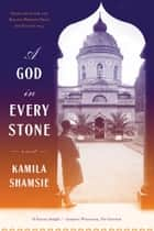 A God in Every Stone ebook by Kamila Shamsie