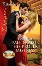 Falling For His Proper Mistress ebook by Tessa Radley