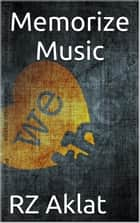 Memorize Music ebook by RZ Aklat
