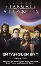 STARGATE ATLANTIS Entanglement ebook by Martha Wells