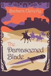The Damascened Blade - Third in series ebook by Barbara Cleverly