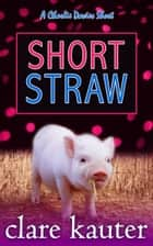 Short Straw ebook by Clare Kauter
