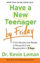 Have a New Teenager by Friday ebook by Dr. Kevin Leman