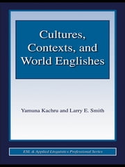 Cultures, Contexts, and World Englishes ebook by Yamuna Kachru,Larry E. Smith