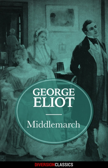 Middlemarch (Diversion Classics) ebook by George Eliot