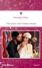 The Fierce And Tender Sheikh ebook by