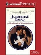 A Husband of Convenience ebook by Jacqueline Baird