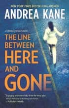 The Line Between Here and Gone 電子書籍 Andrea Kane