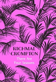 There Are Four Seasons ebook by Richmal Crompton