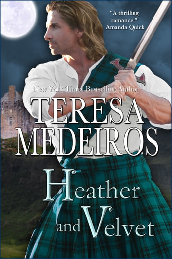 Heather and Velvet ebook by Teresa Medeiros