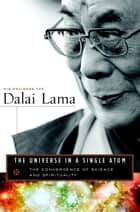 The Universe in a Single Atom - The Convergence of Science and Spirituality eBook by Dalai Lama