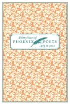 Thirty Years of Phoenix Poets, 1983 to 2012 - An E-Sampler ebook by University of Chicago Press Staff