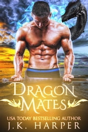 Dragon Mates Box Set ebook by J.K. Harper