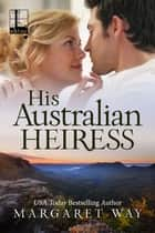 His Australian Heiress ebook by Margaret Way