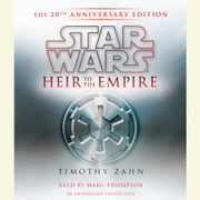Heir to the Empire: Star Wars - The 20th Anniversary Edition audiobook by Timothy Zahn